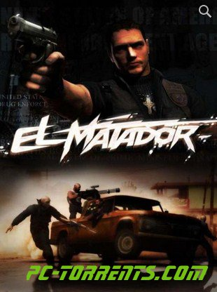 El Matador (RePack от PUNISHER) (2006) PC