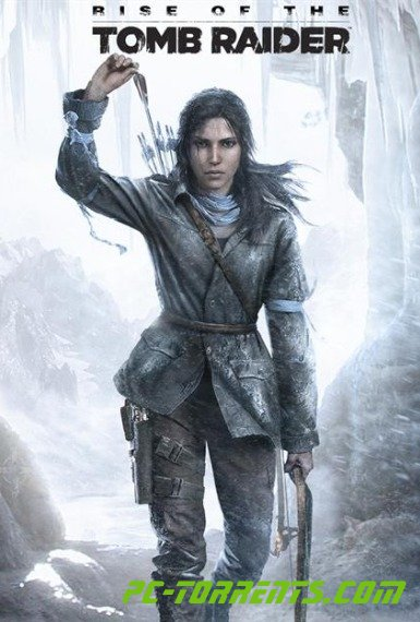 Скачать игру Rise of the Tomb Raider (2016) - торрент