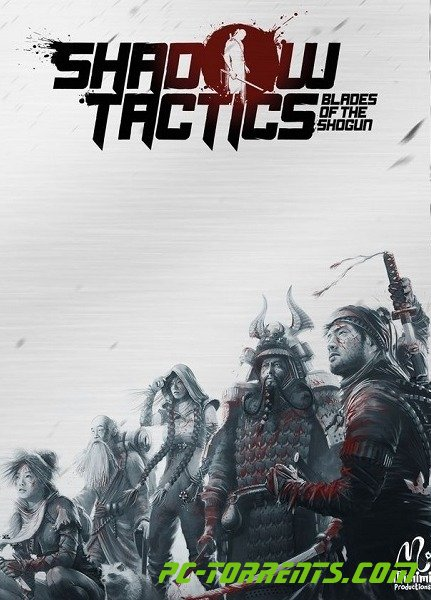 Скачать игру Shadow Tactics: Blades of the Shogun (2016) - торрент