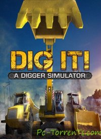 Скачать игру DIG IT! - A Digger Simulator (2014) - торрент